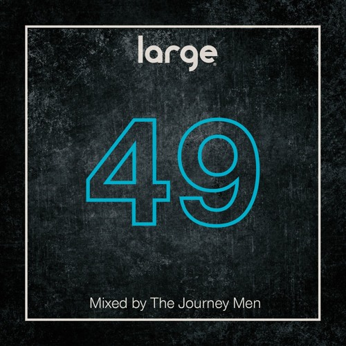 Large Music Radio 49 mixed by The Journey Men