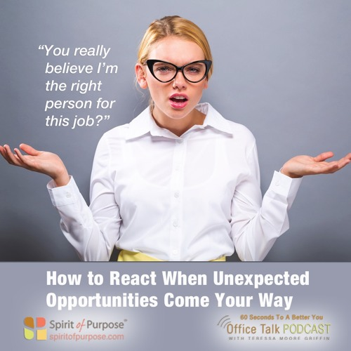 How Respond to Unexpected Opportunities