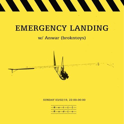 EMERGENCY LANDING w/ Marie Malarie & Anwar (brokntoys) - 03/03/19 Netil Radio