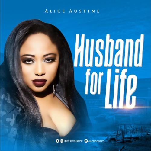 Alica Austine - Husband for life [@AustineAlice]