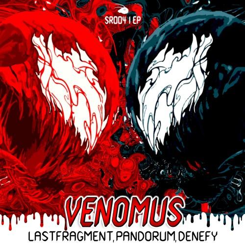 Lastfragment, Pandorum, Denefy - Venomus