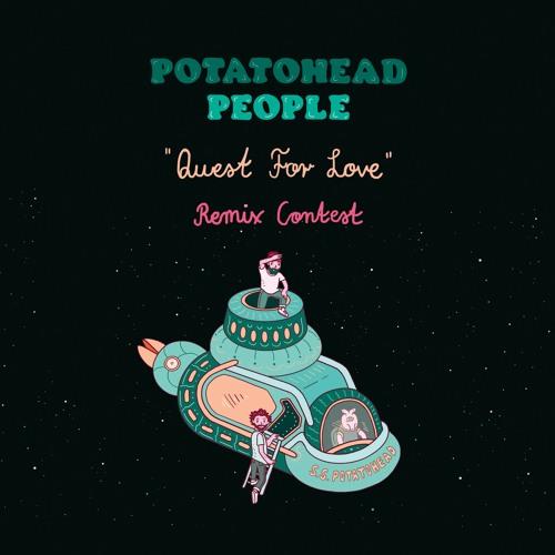 Potatohead People - Quest For Love Remix Contest Winners!