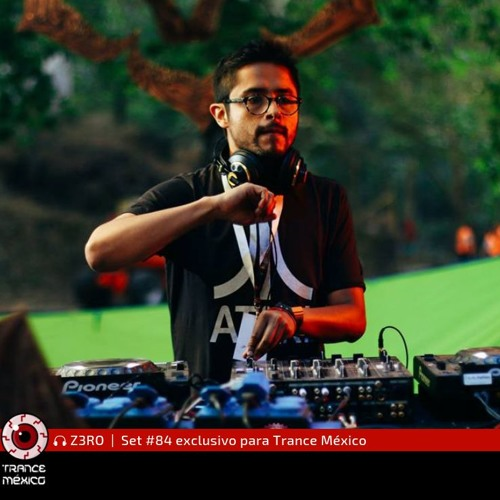 Z3RO / Set #84 exclusivo para Trance México