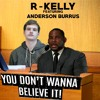 You Don't Wanna Believe It! (R-Kelly Interview Remix)