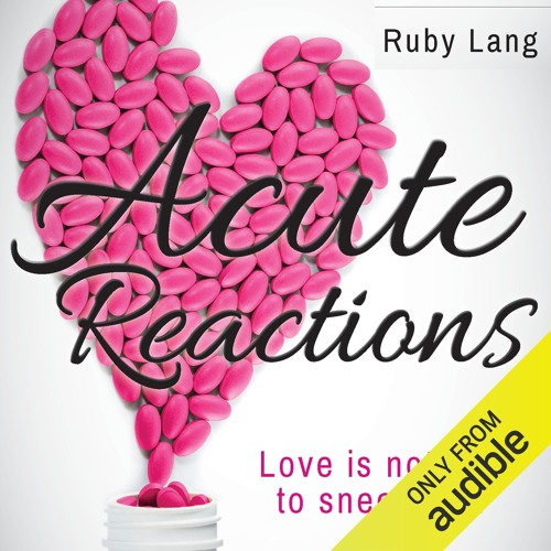 Acute Reactions by Ruby Lang, Narrated by Tim Pabon and Sara Ayers