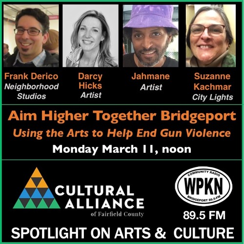 Cultural Alliance-SPOTLIGHT ON ARTS & CULTURE: Aim Higher Together Bridgeport