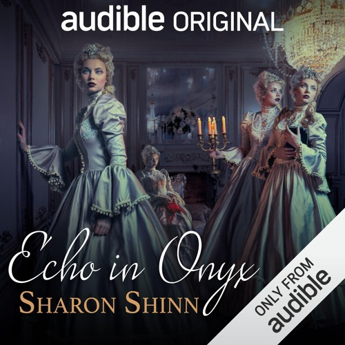 Echo in Onyx by Sharon Shinn, Narrated by Emily Bauer