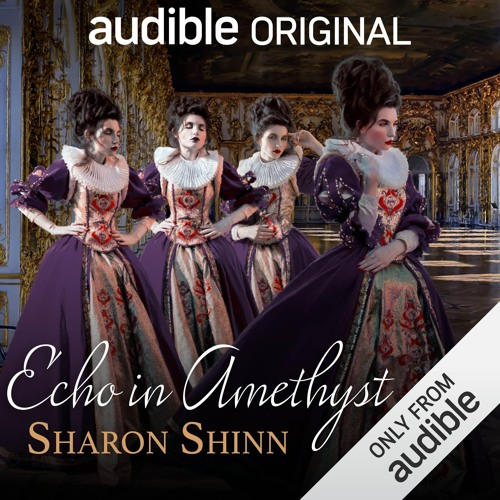 Echo in Amethyst by Sharon Shinn, Narrated by Emily Bauer