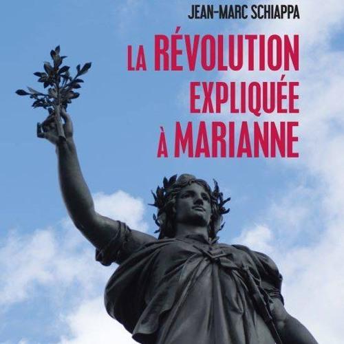 Jean Marc Schiappa  réhabilite la Révolution française