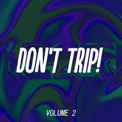 DON'T TRIP! Volume 2