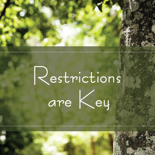 Restrictions are Key