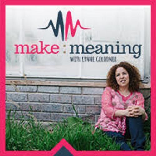 The Make Meaning Podcast – Episode 32 – Transcending Transactions