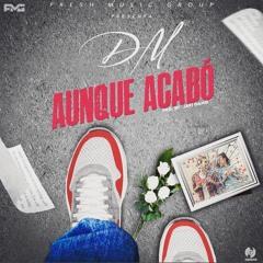 DM - Aunque Acabo (Official Audio)