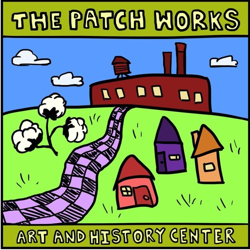 The Patch Works Art & History Center - 3/11/2019