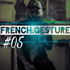 FRENCH.GESTURE #05 :: 8SCUELA / LYONZON / RIVEMAGENTA & +++ ::  Mixed by 8Chvp
