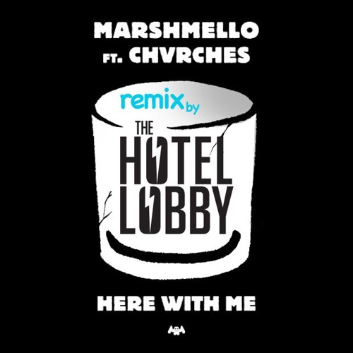 Marshmello - Here With Me Feat. CHVRCHES (THE HOTEL LOBBY Remix)