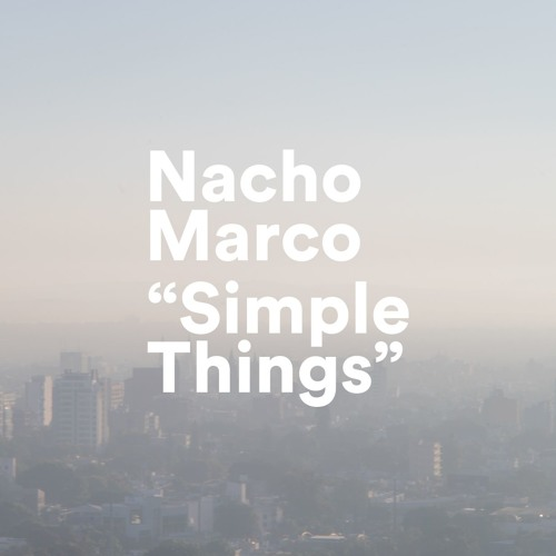 PRIMICIA: Nacho Marco - Simple Things [Loudeast]