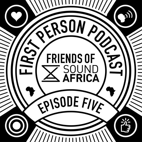 Friends of SoundAfrica Ep05 - First Person - Shrooms At 70