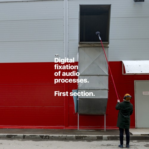 Digital fixation of audio processes — First section