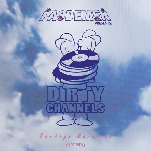 Dirty Channels X Pas De Mer - Goodbye Paradise Mixtape