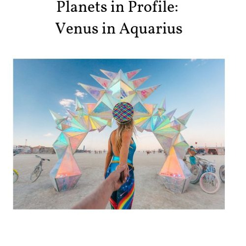 Planets In Profile: Venus In Aquarius