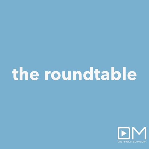 The Roundtable #35: Twitch Extravaganza and Defining Bitcoin