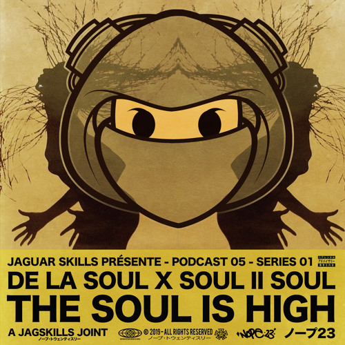 DE LA SOUL X SOUL II SOUL - THE SOUL IS HIGH - A JAG SKILLS JOINT (2019)