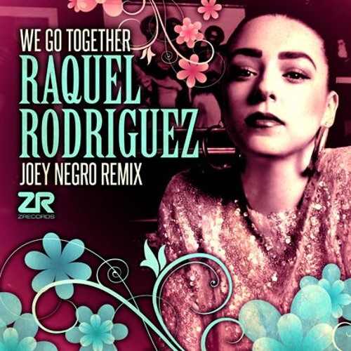 Raquel Rodriguez - We Go Together (Joey Negro Remixes)