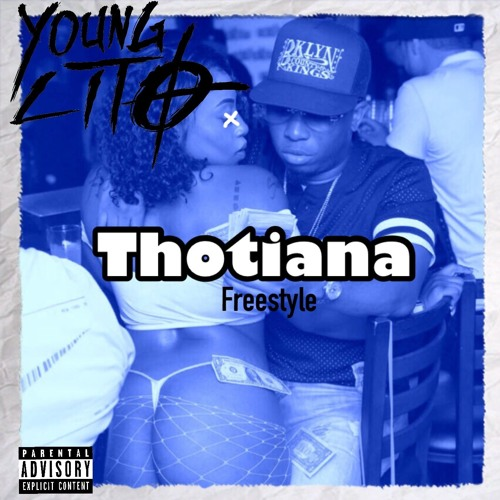 Thotiana (Freestyle) by Young Lito | Free Listening on