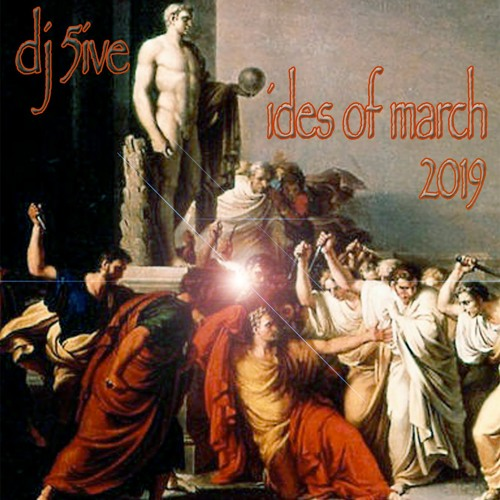 dj 5ive ides of march 2019