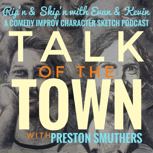 Ep 141 - Talk Of The Town
