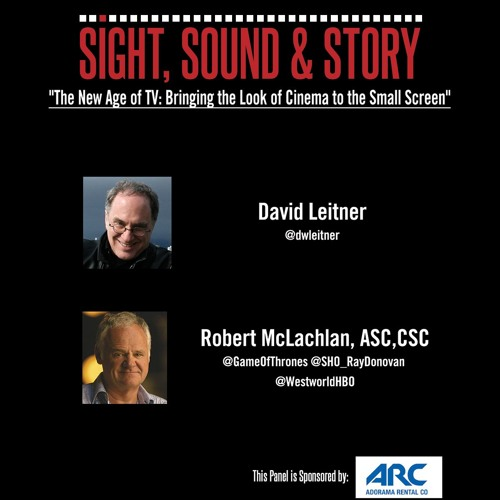 EP. 2 - Bringing the Look of Cinema to the Small Screen with Cinematographer Rob McLachlan ASC, CSC