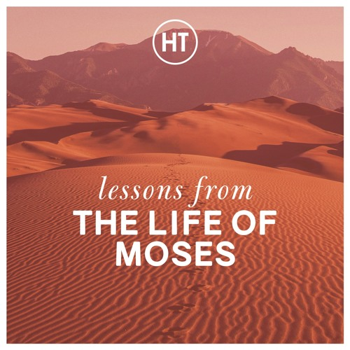 Exodus: Lessons from the Life of Moses