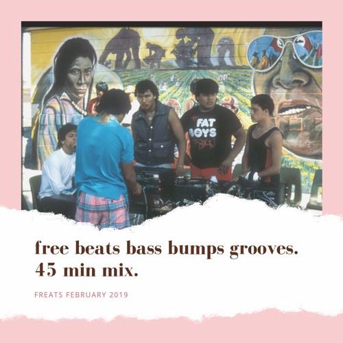 Feb 19 ~ Beats ~ Bass ~ Grooves ~ Mix ~ 45mins ~ Free Downloads