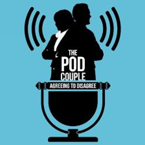 """The Pod Couple - Episode 26 """"Activist Advertising Pros And Cons"""""""