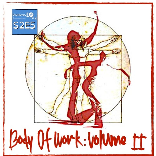 TY10 S2E5-Body Of Work Vol. II