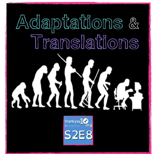 "TY10 S2E8: ""Adaptations & Translations"""