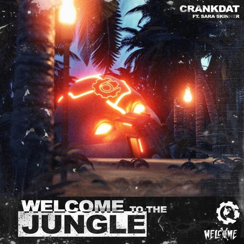 CRANKDAT - WELCOME TO THE JUNGLE (FEAT. SARA SKINNER)