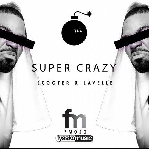 Super Crazy - Scooter & Lavelle
