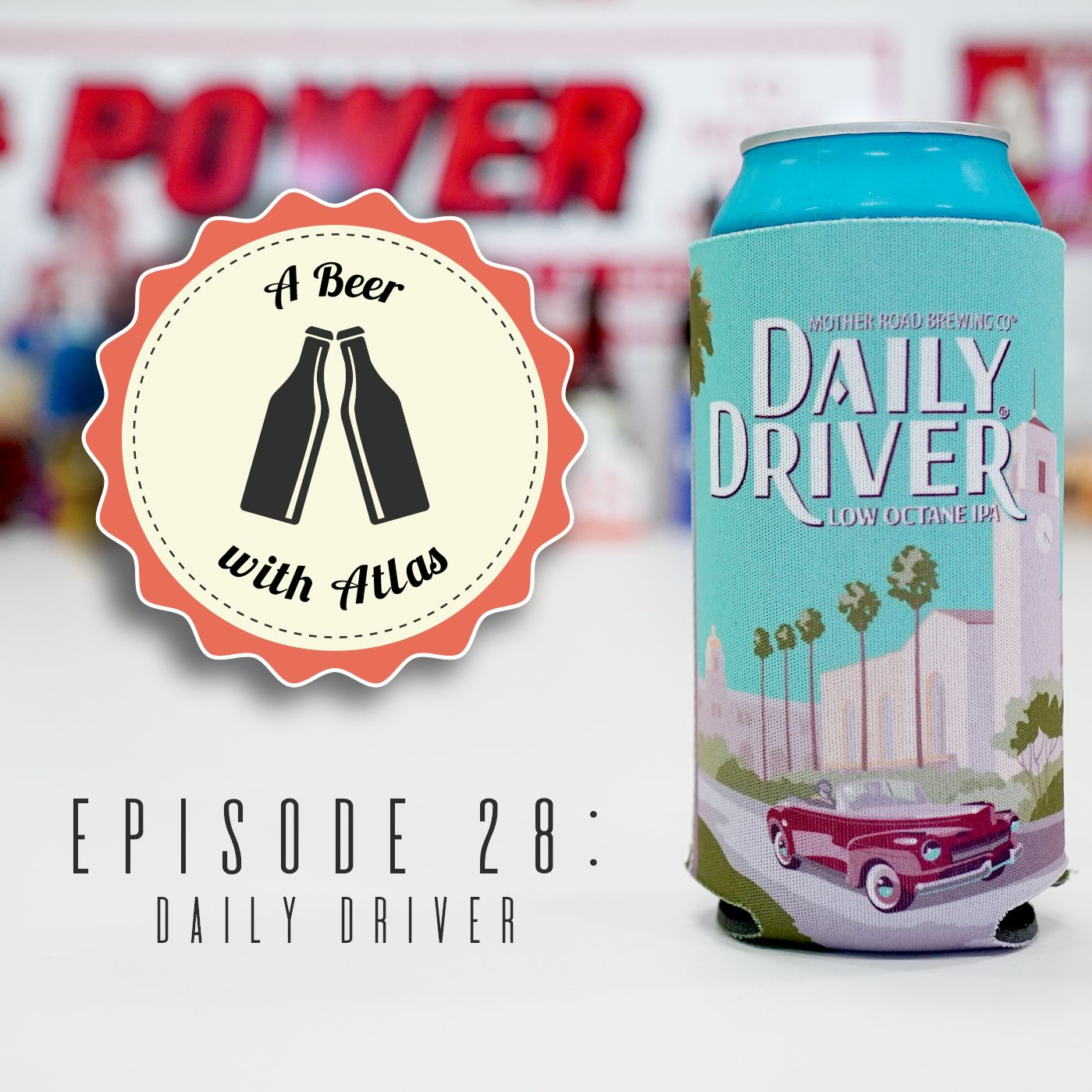 A Beer With Atlas #28 - Daily Driver