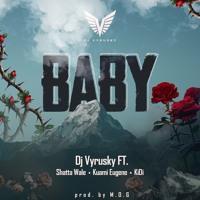 Baby - Dj Vyrusky ft Shatta Wale , Kuami Eugene & KiDi