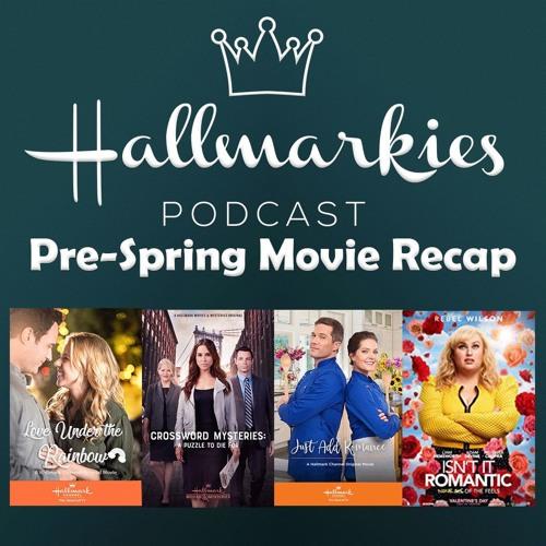 Halmarkies: Pre-Spring Movie Recap with Hunks of Hallmark