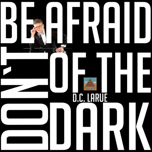 DC LaRue - Don`t be afraid of the dark (Michael Kruse & Chris Cowley Discothèque Radio Edit)Snippet