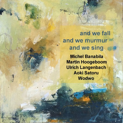 And We Sing (Banabila/Hoogeboom/Langenbach/Satoru/Wodwo)
