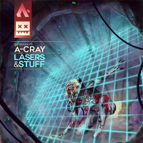 A-Cray - Lasers and Stuff 2019 [EP]