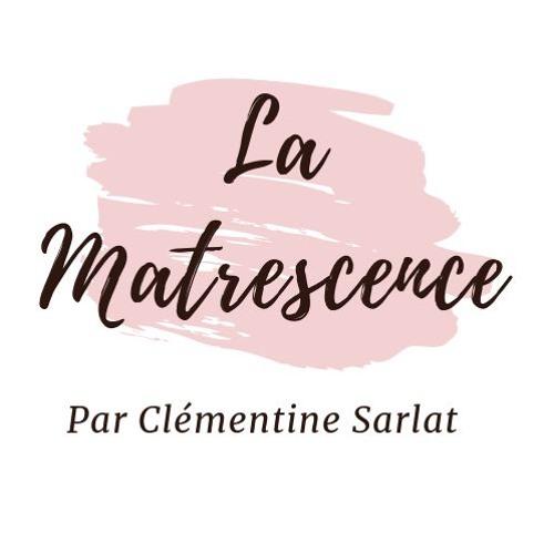#Ep 1 LA MATRESCENCE - La genèse de ce podcast & mon histoire - Clem Sarlat
