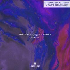 Mike Agent X Clark, Angel-A - Believe (Nachtbraker Remix) Edit