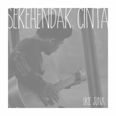 Ukie Junx - Sekehendak Cinta (OST Web Series Cuek Aja) Demo Single