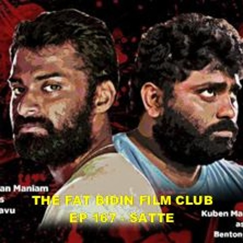 The Fat Bidin Film Club (167) - Satte