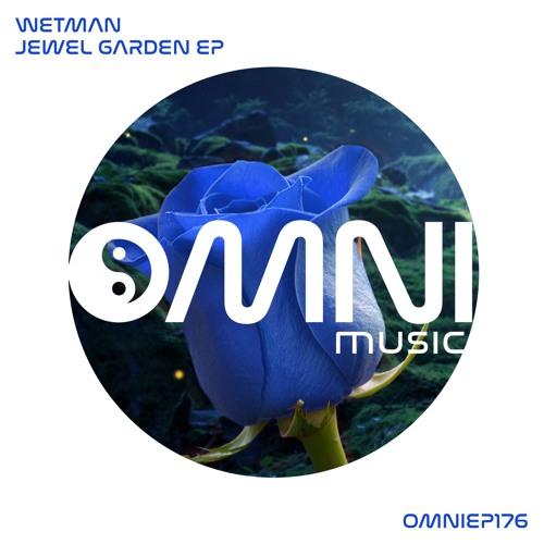 OUT NOW:  WETMAN - JEWEL GARDEN (OmniEP176)